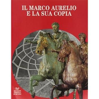 Il Marco Aurelio E La Sua Copia