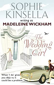 The Wedding Girl von [Kinsella, Sophie, Wickham, Madeleine]