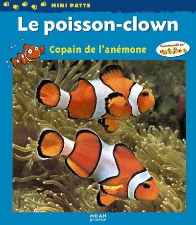 Le poisson-clown : Copain de l'anmone