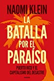 La batalla por el paraíso: Puerto Rico y el capitalismo del desastre (Estado y Sociedad)
