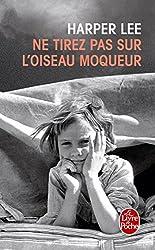 NE Tirez Pas Sur L'Oiseau Moqueur (Le Livre de Poche)