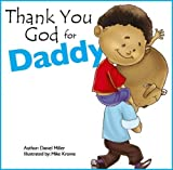 #4: Thank You God for Daddy: A Child Thanks God for His Father