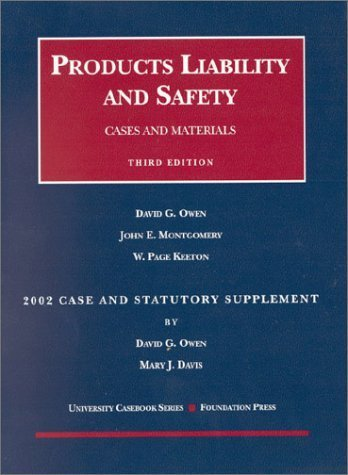 Products Liability & Safety 3 Sup edition by Owen, David G., Montgomery, John E., Davis, Mary J. (2002) Paperback
