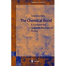 The Chemical Bond: A Fundamental Quantum-Mechanical Picture (Springer Series in Chemical Physics)