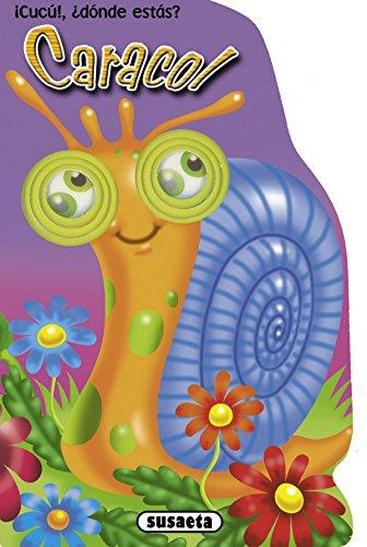 Caracol (¡Cucú!, ¿Dónde estás?) por Susaeta Ediciones S A