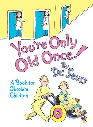 You're Only Old Once!: A Book for Obsolete Children: 30th Anniversary Edition (Classic Seuss) por Dr Seuss