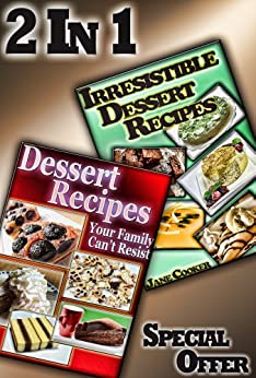Delicious Cake, Pastry, Pie and Other Dessert Recipes To Impress Your Family and Friends - Guaranteed!: [2 Dessert Cookbooks in 1] (English Edition) par [Cooker, Chris, Cooker, Jane]