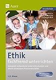 Ethik fachfremd unterrichten, Klasse 1/2: Komplett vorbereitete Unterrichtsstunden und direkt einsetzbare Praxismaterialien (Fachfremd unterrichten Grundschule)