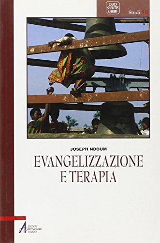 Evangelizzazione e terapia. Oltre la stregoneria e la magia nell'inculturazione dei Basaa del Camerun (Caro salutis cardo. Studi)
