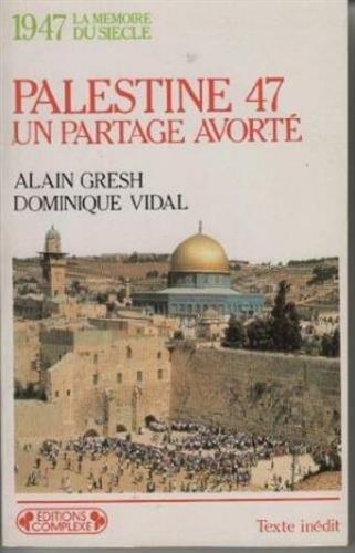 Palestine 47 : Un partage avorté
