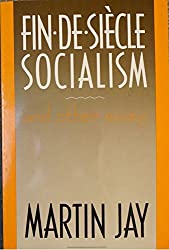 Fin-de-siecle Socialism: And Other Essays