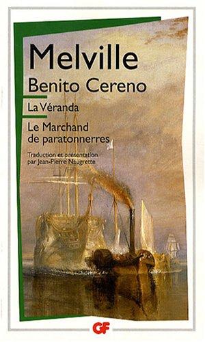 La véranda ; Benito Cereno ; Le marchand de paratonnerres par Herman Melville