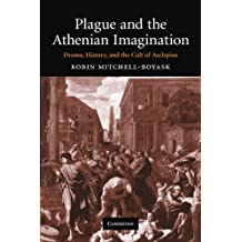 Plague and the Athenian Imagination: Drama, History, and the Cult of Asclepius