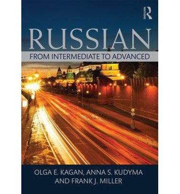 [(Russian: From Intermediate to Advanced)] [Author: Olga E. Kagan] published on (September, 2014)