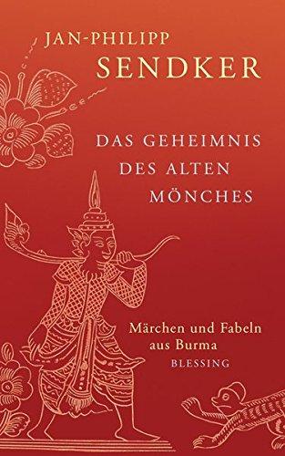 Das Geheimnis des alten Mönchs - Märchen und Fabeln aus Burma