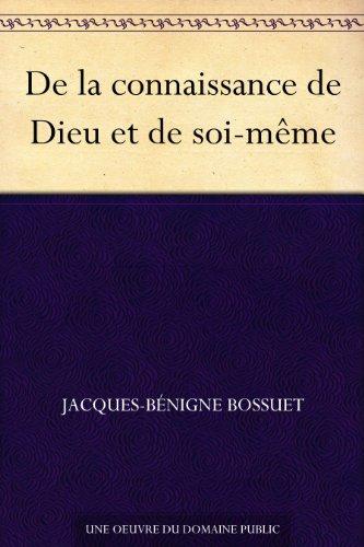 De la connaissance de Dieu et de soi-même (French Edition)