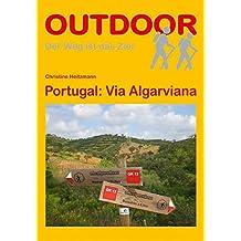 Portugal: Via Algarviana: Der Weg ist das Ziel (OutdoorHandbuch)
