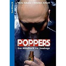 Poppers - Das Handbuch zur schwulen Sex-Droge (German Edition)