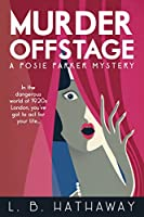 Murder Offstage: A Cozy Historical Murder Mystery (The Posie Parker Mystery Series Book 1) (English Edition)