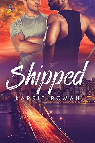 Shipped (Until You Book 1) by [Roman, Karrie]