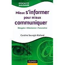 Mieux s'informer pour mieux communiquer : Maîtriser l'information pour mettre en place une communication efficace (Efficacité professionnelle)