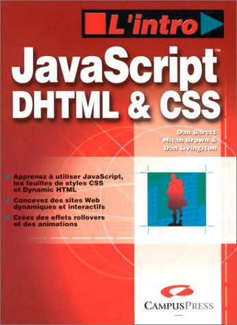 JavaScript, DHTML CSS par Dan Barret, Micah Brown, Dan Livingston