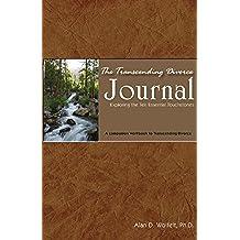 The Transcending Divorce Journal: Exploring the Ten Essential Touchstones