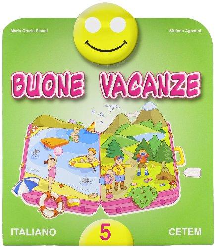 Buone vacanze. Italiano. Per la 5 classe elementare