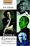 Indira Gandhi, the 'Emergency', and Indian Democracy