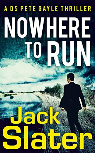 Nowhere to Run (DS Peter Gayle thriller series, Book 1) (English Edition)