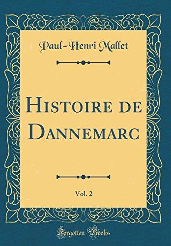 Histoire de Dannemarc, Vol. 2 (Classic Reprint)
