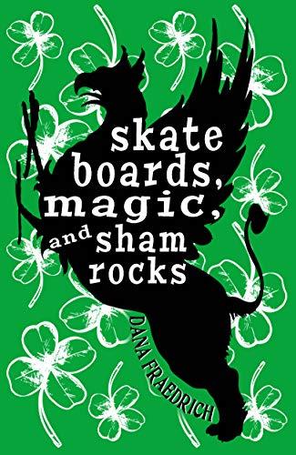 Skateboards, Magic, and Shamrocks (English Edition)
