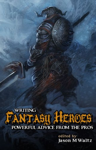 Books for science fiction and fantasy writers Writing Fantasy Heroes: Powerful Advice from the Pros (Rogue Blades Presents) by [Bledsoe, Alex, Card, Orson Scott, Holland, Cecelia, Jones, Howard Andrew, Morris, Janet, Rambo, Cat, Sanderson, Brandon, Werner, C. L.]