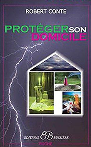 Protéger son domicile par Robert Conte