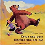 Kreuz und quer, Josefine und der Bär
