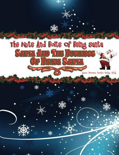 santa-and-the-business-of-being-santa-the-nuts-and-bolts-of-being-santa-volume-2-by-bertram-gordon-b