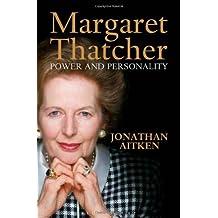 Margaret Thatcher by Jonathan Aitken (2013-10-14)