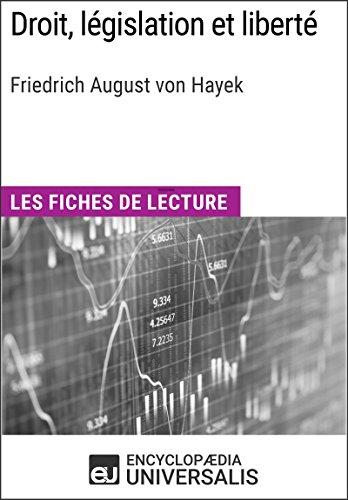 Droit, lgislation et libert de Friedrich August von Hayek: Les Fiches de lecture d'Universalis