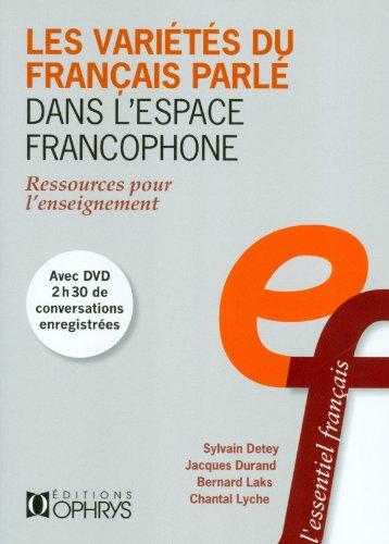 Les Varietes du Franais Parle Dans l Espace Francophone - Ressources pour l Enseignement (avec DVD)
