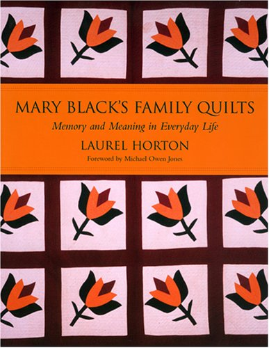 Mary Black's Family Quilts: Memory and Meaning in Everyday Life -