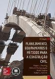 Planejamento, equipamentos e métodos para a construção civil (Portuguese...