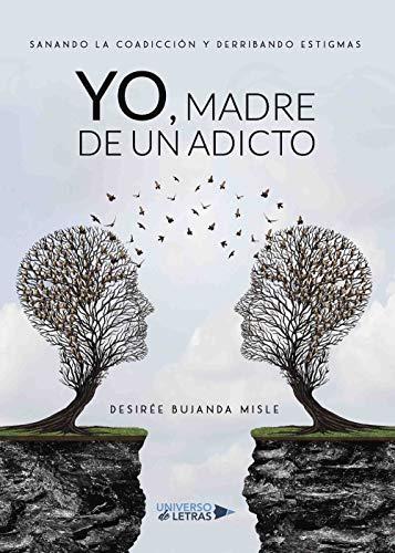 Yo, madre de un adicto eBook: Desirée Bujanda Misle: Amazon.es ...