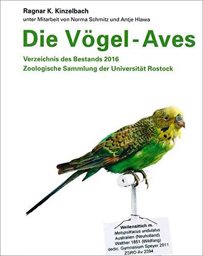 Die Vögel – Aves: Verzeichnis des Bestands 2016, Zoologische Sammlung der Universität Rostock
