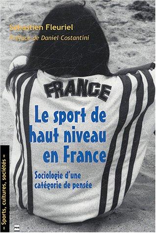 Le sport de haut niveau en France : Sociologie d'une catégorie de pensée