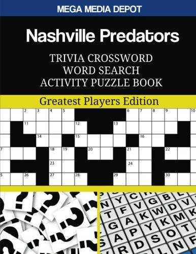 Nashville Predators Trivia Crossword Word Search Activity Puzzle Book: Greatest Players Edition