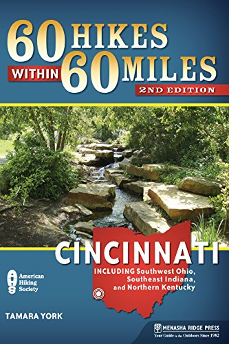 60 Hikes Within 60 Miles: Cincinnati: Including Clifton Gorge, Southeast Indiana, and Northern Kentucky (English Edition)