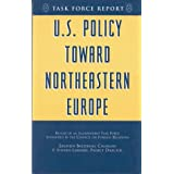 U.S. Policy Toward Northeastern Europe: Report of an Independent Task Force