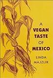 The Vegan Taste of Mexico (Vegan Cookbooks)