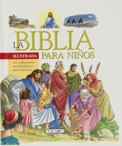 La Biblia ilustrada para niños por Equipo Todolibro