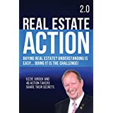 Real Estate Action 2.0 | Buying Real Estate? Understanding is Easy... Doing it is the Challenge (English Edition)